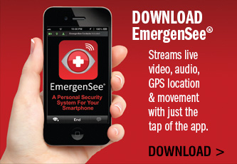 Download EmergenSee. Streams live video, audio, GPS location and movement with just the tap of the app.